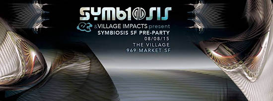 Symbiosis 2015: Symbiosis SF Pre-Party, August 8, 2015, The Village in San Francisco