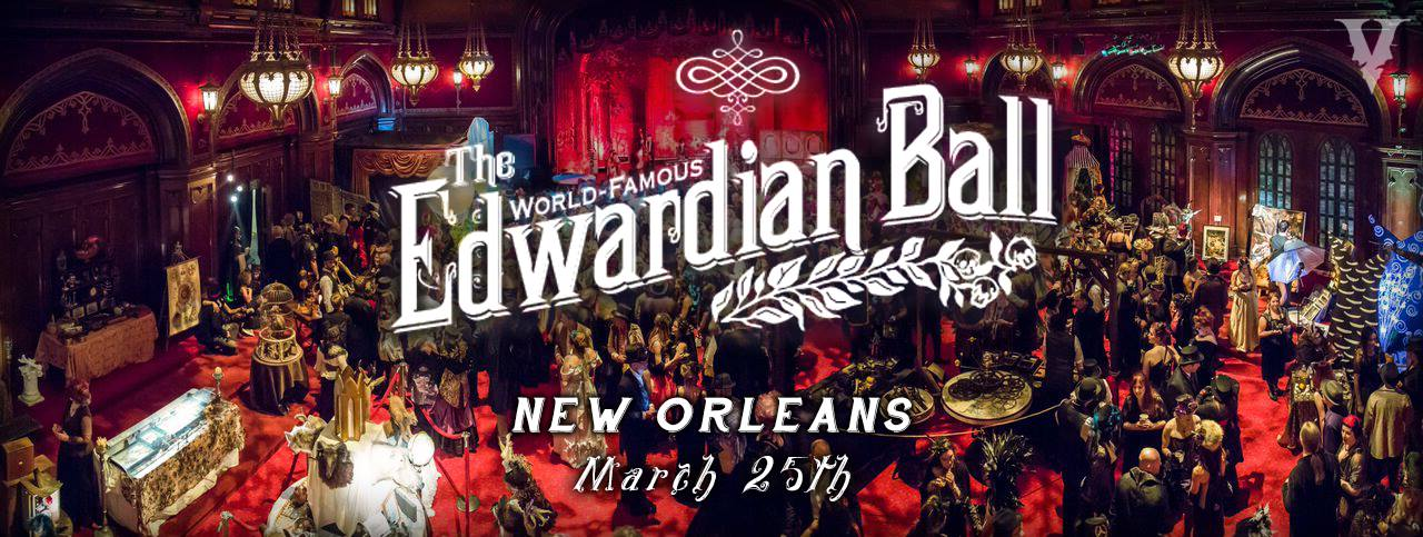 THE INAUGURAL EDWARDIAN BALL NEW ORLEANS!