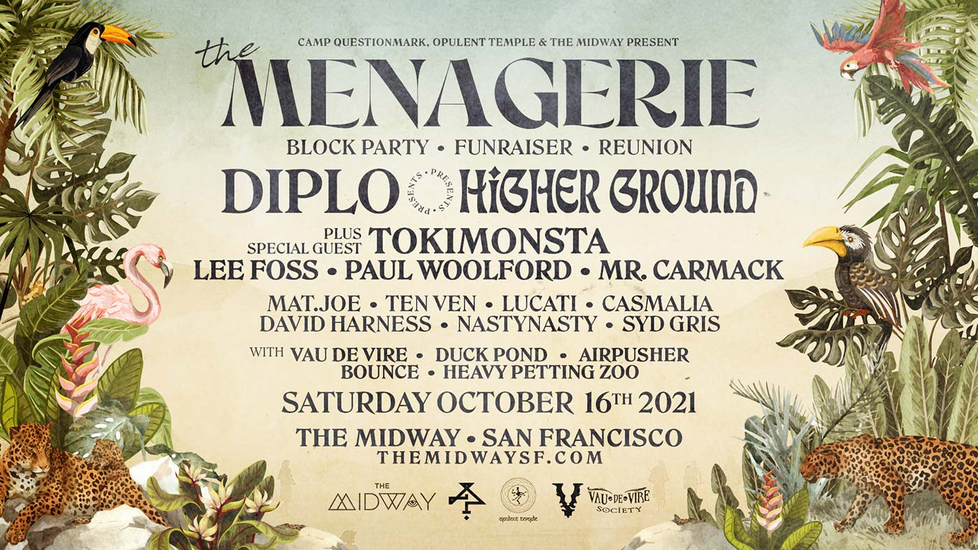 Menagerie w Diplo's Higher Ground, Tokimonsta and many more - October 16, 2021 - The Midway SF, San Francisco